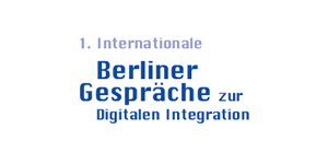 Berliner Gespraeche zur digitalen Integration